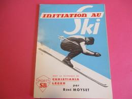 Sport/SKI/ Initiation Au SKI/ Avec La Méthode Du CHRISTIANIA Léger/ René MOYSET/ Illustrations G  GIMARD/1962     SPO346 - Libri, Riviste, Fumetti