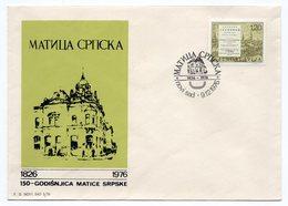 YUGOSLAVIA,1976, SPECIAL COVER, COMMEMORATIVE ISSUE: 150 YEARS MATICA SRPSKA - 1945-1992 Socialist Federal Republic Of Yugoslavia