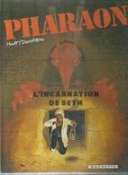 """PHARAON  """" L'INCARNATION DE SETH """"  -  HULET / DUCHATEAU - E.O.  SEPTEMBRE 2003 - Pharaon"""