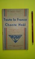 TOUTE LA FRANCE CHANTE NOËL Airs Populaires Des Provinces De France - Documents Historiques