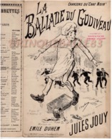 CAF CONC MONTMARTRE CHAT NOIR PARTITION*****LA BALLADE DU GODIVEAU JOUY DUHEM 1892 ILL JONCHÈRE - Musique & Instruments