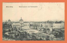 A723 / 453 67 - STRASBOURG Kaiserpalast Und Kaiserplatz ( Cachet Alsace Lorraine Timbre ) - Strasbourg