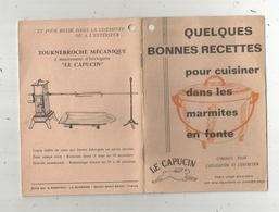 Publicité ,LE CAPUCIN ,marmite En Fonte , Quelques Bonnes Recettes  4 Scans,  16 Pages ,frais Fr :2.35 E - Publicités