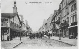 FONTANEBLEAU - GRANDE RUE - SUPERBE ANIMATION -1916 - Fontainebleau
