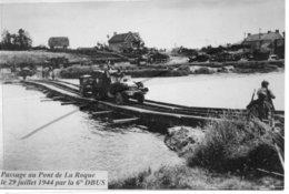 LE PONT DE LA ROQUE PASSAGE LE 29 JUILLET 1944 PAR LA 6 DBUS - France