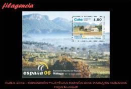 CUBA MINT. 2006-25 EXPOSICIÓN FILATÉLICA ESPAÑA 2006. PAISAJES CUBANOS. HOJA BLOQUE - Cuba