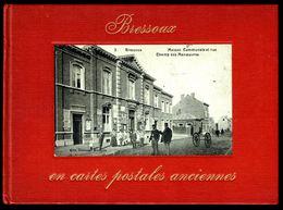 BRESSOUX En Cartes Postales Anciennes - Edition Bibliothèque Européenne, Zaltbommel - 1973 - 3 Scans. - Livres