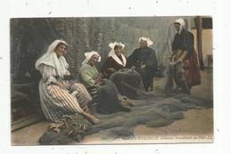 Cp, 85 ,LES SABLES D'OLONNE , Folklore,  Métier ,pêche ,sablaises Travaillant Au Filet, Vierge,ed. LL ,n° 168 - Sables D'Olonne