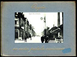 OUGREE En Cartes Postales Anciennes - Edition Bibliothèque Européenne, Zaltbommel - 1973 - 3 Scans. - Livres