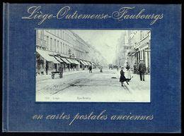 LIEGE-OUTREMEUSE-FAUBOURGS En Cartes Postales Anciennes - Edition Bibliothèque Européenne, Zaltbommel - 1972 - 3 Scans. - Livres