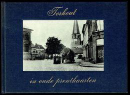 TORHOUT In Oude Prentkaarten - Edition Bibliothèque Européenne, Zaltbommel - 1972 - 3 Scans. - Books