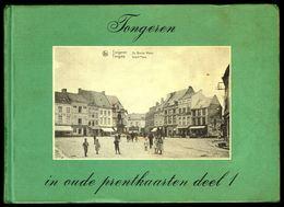 TONGEREN / TONGRES In Oude Prentkaarten - Deel 1 - Edition Bibliothèque Européenne, Zaltbommel - 1981 - 3 Scans. - Books