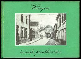 WAREGEM In Oude Prentkaarten - Edition Bibliothèque Européenne, Zaltbommel - 1978 - 3 Scans. - Books