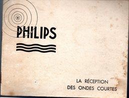 (TSF) Brochure PHILIPS LA RECEPTION DES ONDES COUIRTES  (PPP10591) - Pubblicitari