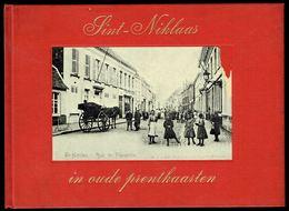 SINT-NIKLAAS / SAINT-NICOLAS In Oude Prentkaarten - Edition Bibliothèque Européenne, Zaltbommel - 1972 - 3 Scans. - Livres