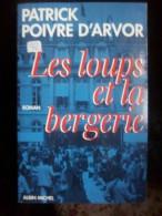 Patrick Poivre D'Arvor: Les Loups Et La Bergèrie/ Editions Albin Michel, 1994 - Bücher, Zeitschriften, Comics