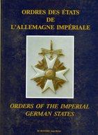 E03 Ordres Des Etats De L'allemagne Impériale - BLONDEL Jean Michel ( Dédicacé Par L'auteur ) Nombreuses Photos 1987 - Literatur & Software