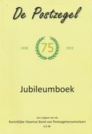 Jubileumboek DE POSTZEGEL 1938 -2012 - Littérature