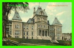 SHERBROOKE, QUÉBEC - COURT HOUSE - PALAIS DE JUSTICE - THE VALENTINE & SONS PUB. CO LTD - - Sherbrooke