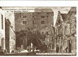 BRUXELLES-SAINT-GILLES-LA  PORTE DE HAL AU DEBUT DU XIX SIECLE-publicité Journal La Dernière Heure - St-Gilles - St-Gillis
