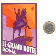 ETIQUETA DE HOTEL  -LE GRAND HOTEL -ROMA  -ITALIA - Hotel Labels