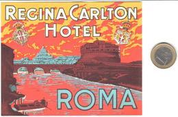 ETIQUETA DE HOTEL  -REGINA CARLTON HOTEL -ROMA  -ITALIA - Etiquetas De Hotel
