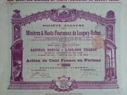 Société Anonyme Des Minières Et Hauts-Fourneaux De Longwy-Rehon . Action De 100 F Au Porteur 1898 . - Mines