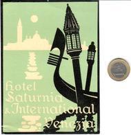 ETIQUETA DE HOTEL  - HOTEL SATURNIA & INTERNATIONAL  -VENEZIA  -ITALIA - Hotel Labels