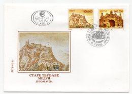 YUGOSLAVIA, FDC, 09.07.1993, COMMEMORATIVE ISSUE: OLD FORTRESS, MEDUN - 1992-2003 Federal Republic Of Yugoslavia