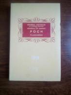 Général Weygand: Foch/ Editions Flammarion, 1951 - Biographien