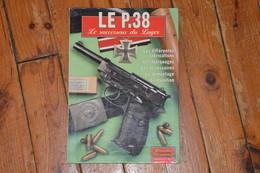 Pistolet Allemand P38 WALTHER Gazette Des Armes Hors Série N° 5 édition 1999 80 Pages - Armes Neutralisées