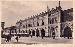 FERRARA - Palazzo Del Tribunale - F/P - V: 1932 - Animata - Ferrara