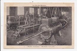 CPA MINES La Vie Du Mineur Machine D'extraction Machiniste à Son Poste - Mines