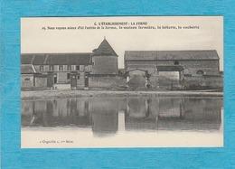 C. L'Établissement, La Ferme. Nous Voyons Mieux D'ici L'entrée De La Ferme La Maison Fermière, La Laiterie, La Vacherie. - France