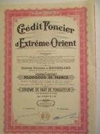 Crédit Foncier D'Extrême Orient - Dixième De Part De Fondateur - Banque & Assurance