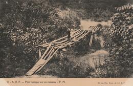 Afrique : A.E.F. - Pont Rustique Sur Un Ruisseau - F.N. - Dahomey