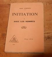 Initiation. Avec Les Hommes. Marc Semenoff. 1930. Avec Un Envoi. - Livres, BD, Revues