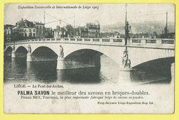 * Liège - Luik (La Wallonie) * (Prop Du Journ Liège Exposition) Le Pont Des Arches, Expo 1905, Palma Savon, Pierre Ney - Liege