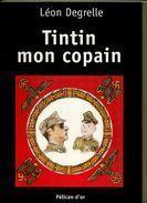 TINTIN MON COPAIN  LEON DEGRELLE REXISME PROAGANE HERGE WAFFEN  SS - Books