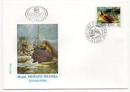 YUGOSLAVIA, FDC, 14.04.1992, COMMEMORATIVE ISSUE: TITANIC SINKING, 80TH ANNIVERSARY - 1992-2003 Federal Republic Of Yugoslavia
