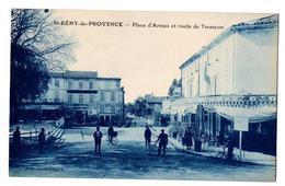 ST REMY DE PROVENCE PLACE D ARMES ET ROUTE DE TARASCON TRES ANIMEE - Saint-Remy-de-Provence