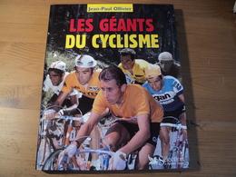 LES GEANTS DU CYCLISME. 2001. JEAN PAUL OLLIVIER. SELECTION READER S DIGEST. TOUR DE FRANCE EDDY MERCKX / JACQUES ANQUE - Cyclisme