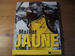MAILLOT JAUNE. 1999. JEAN PAUL OLLIVIER. SELECTION DU READER S DIGEST. TOUR DE FRANCE EUGENE CHRISTOPHE / EDDY MERCKX / - Cyclisme