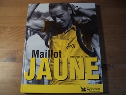 MAILLOT JAUNE. 1999. JEAN PAUL OLLIVIER. SELECTION DU READER S DIGEST. TOUR DE FRANCE EUGENE CHRISTOPHE / EDDY MERCKX / - Ciclismo