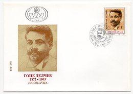 YUGOSLAVIA, FDC, 29.01.1992, COMMEMORATIVE ISSUE: GOCE DELCEV 1872 -1903 - 1992-2003 Federal Republic Of Yugoslavia