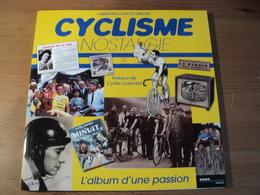 CYCLISME NOSTALGIE. 2006. CHRISTIAN LOUIS ECLIMONT. HORS COLLECTION EDITION L HISTOIRE DU CYCLISME MAIS AUSSI TOUS LES - Ciclismo