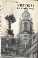 VERVIERS La Bonne Ville Par Joseph Meunier - Edition L'Eglantine 1932 - Cultuur