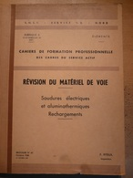 Cahiers Formation Des Cadres Revison Materiel De Voie Soudure Aluminothermique 1968 SNCF Train Cheminot Chemin De Fer - Railway & Tramway
