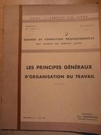Cahiers Formation Des Cadres Les Principes Généraux D'organisation Du Travail 1959 SNCF Train Cheminot Chemin De Fer - Chemin De Fer & Tramway