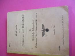 Train / Brochure En Allemand/ Merkbuch Fûr Die Fahrzeuge Der REISCHSBAHN/Locomotives électriques/1941   TRA45 - Railway